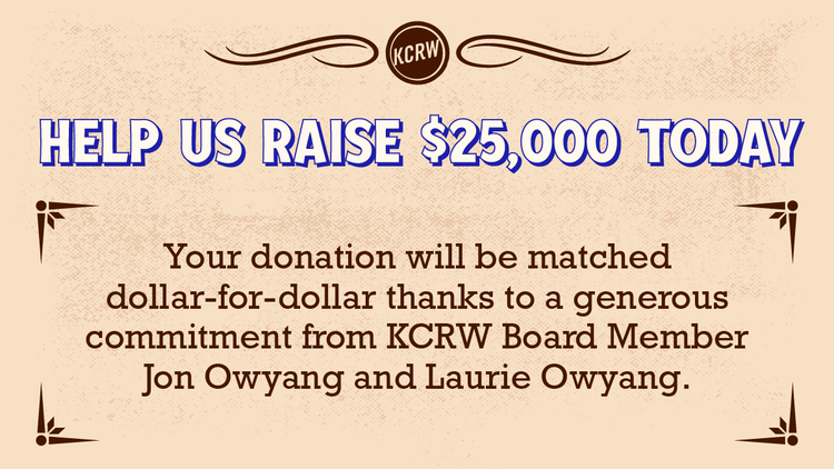 Donate today to support the programs that make KCRW unique!