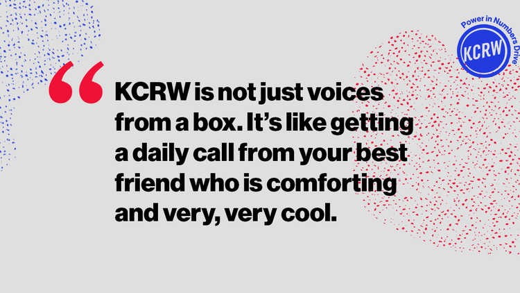 KCRW can't keep going without you. We need 500 passionate supporters like you to help us unlock our future!