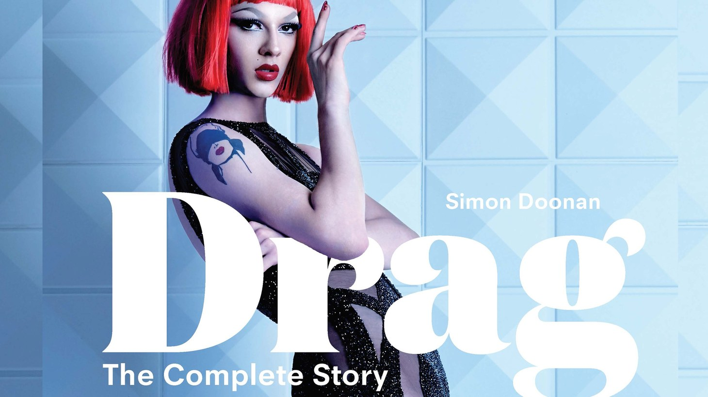 """The front cover of """"Drag: The Complete Story"""" by Simon Doonan."""