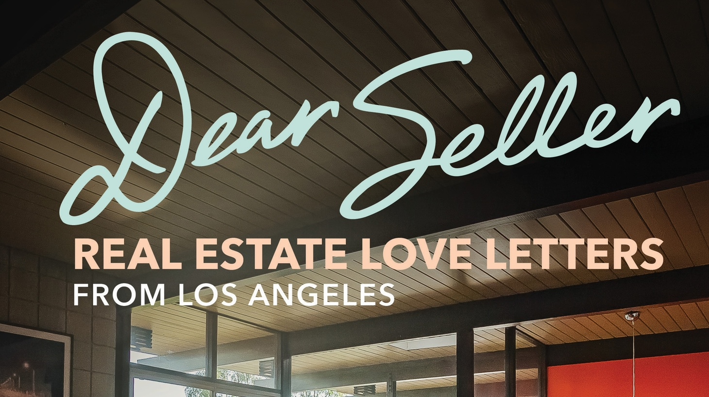 """""""Dear Seller: Real Estate Love Letters from Los Angeles"""" book cover."""