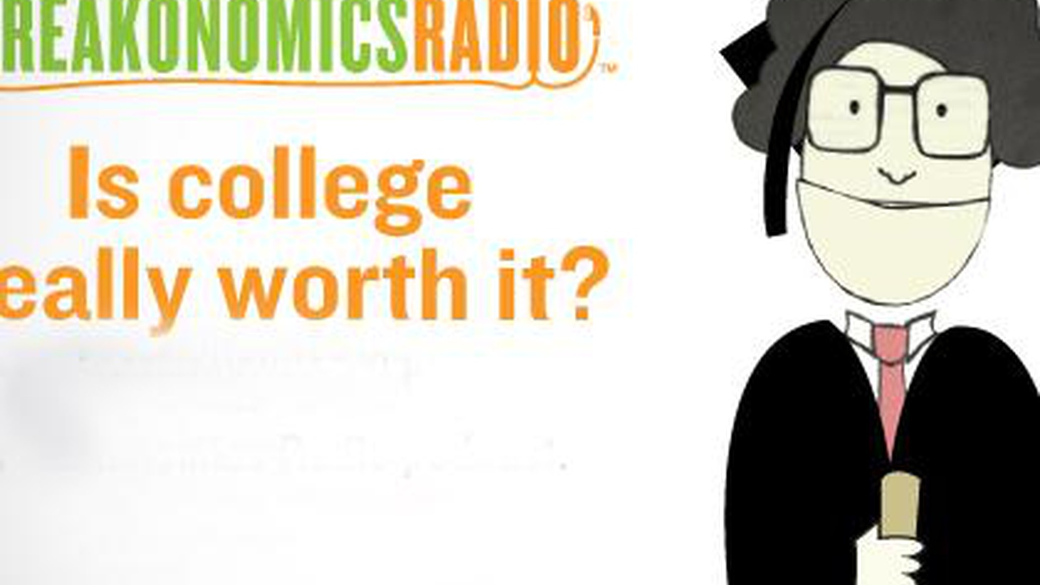 We explore the value of a college degree and the market for fake diplomas. Plus a look at tuition costs and how the college experience makes people so much better off.