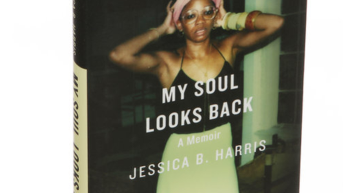 "After penning ""High on the Hog,"" Jessica B. Harris decided her next work would be a memoir, recounting her youth living in New York City in the 1970s surrounded by the most revered Black voices of their generation."