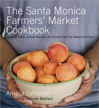 Santa Monica Farmers Market Cookbook