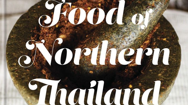 What do you know of Northern Thai cuisine besides khao soi?  Austin Bush   is an American writer and photographer who makes his home in Thailand.