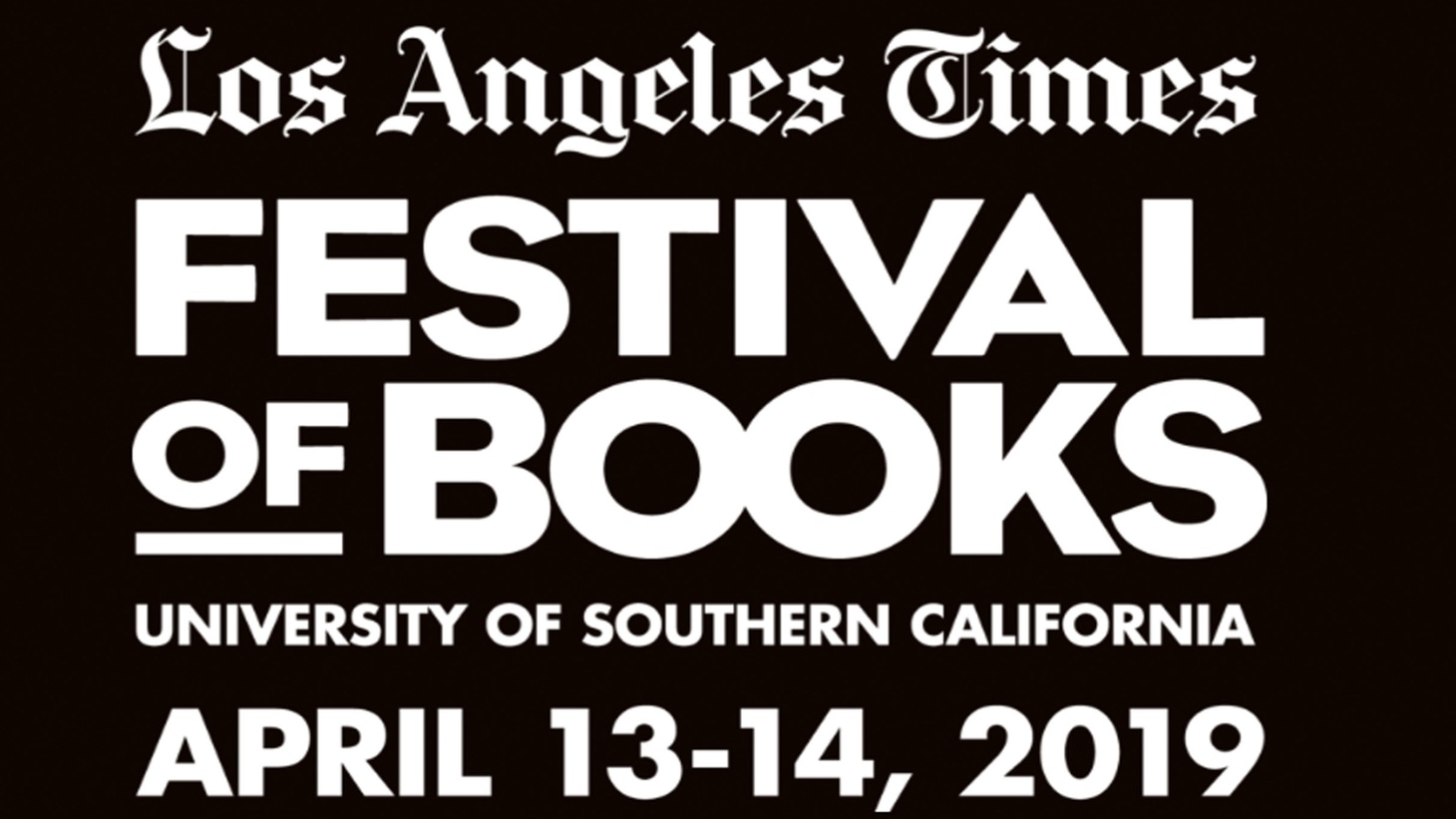 The LA Times Festival of Books runs April 13th and 14th.