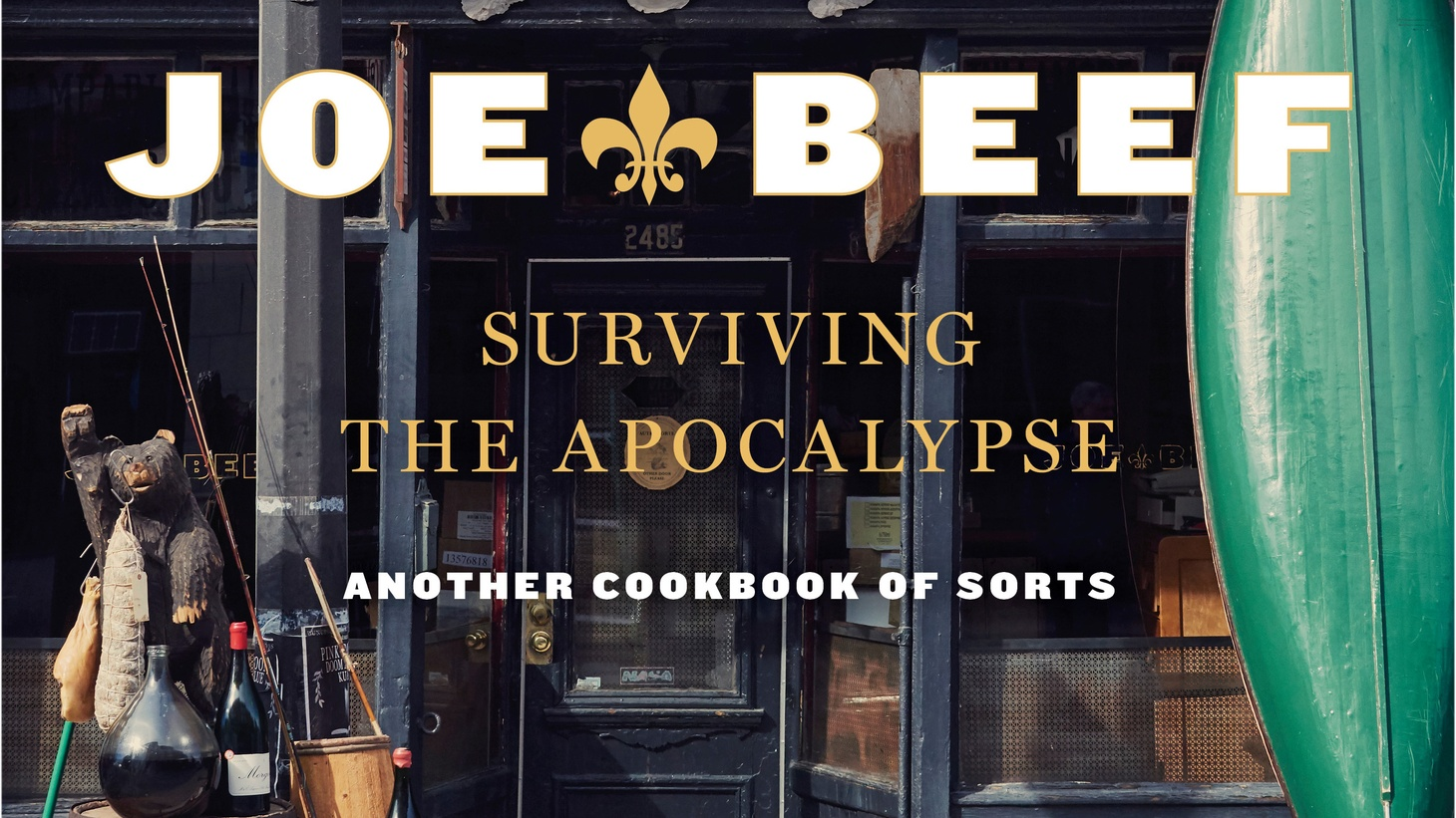 """Joe Beef: Surviving the Apocalypse. Another Cookbook of Sorts"" by Frederic Morin, David McMillan, and Meredith Erickson."