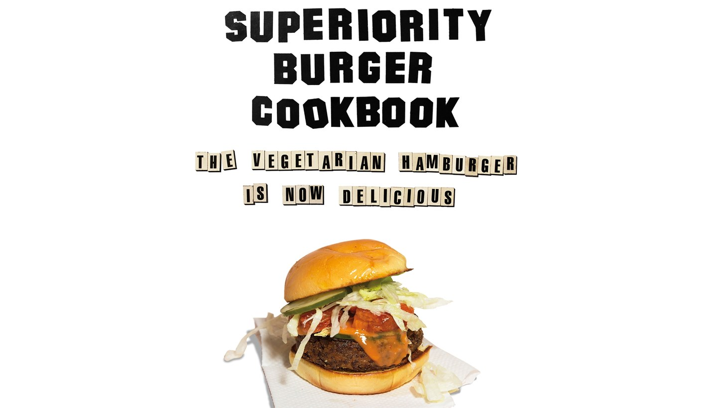 "The ""Superiority Burger Cookbook"" by Brooks Headley."