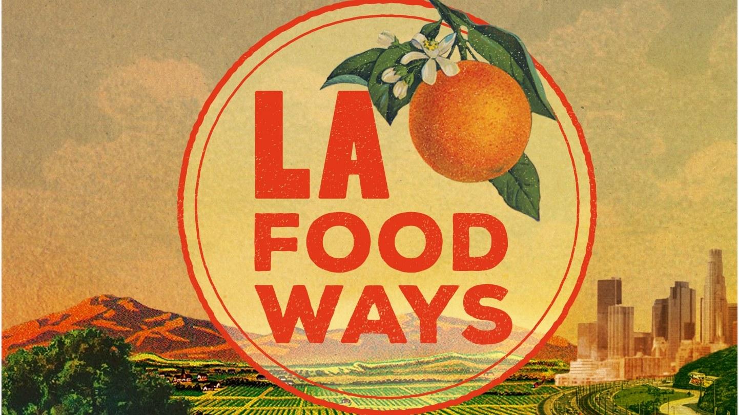 LA Foodways title card on KCET.