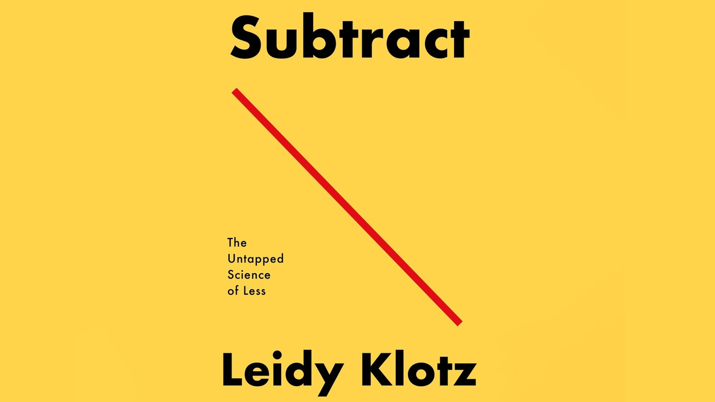 """Book cover for """"Subtract: The Untapped Science of Less"""" by Leidy Klotz"""