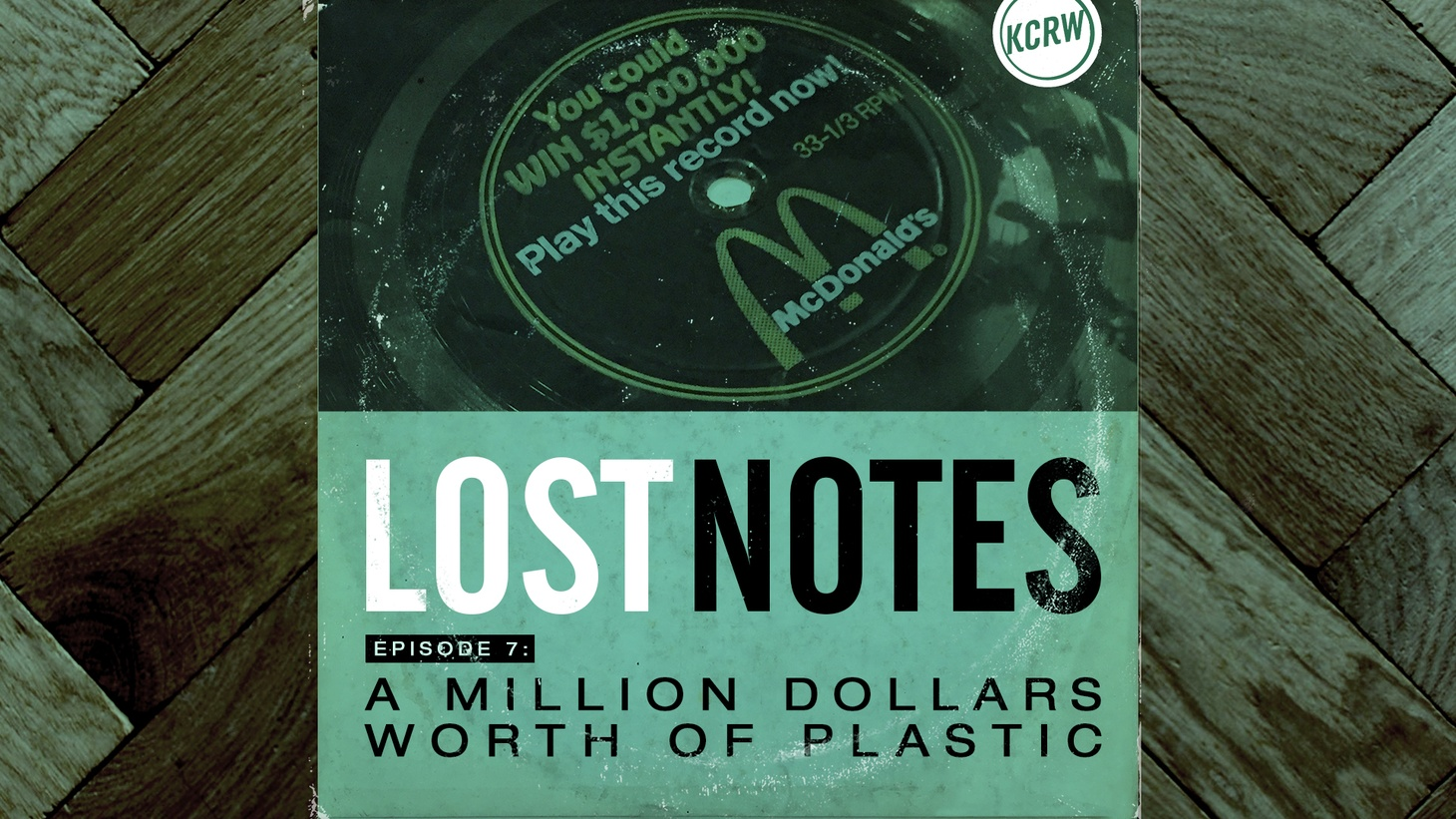 A Million Dollars Worth of Plastic | Lost Notes | KCRW
