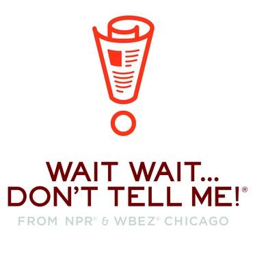 NPR's Wait Wait...Don't Tell Me