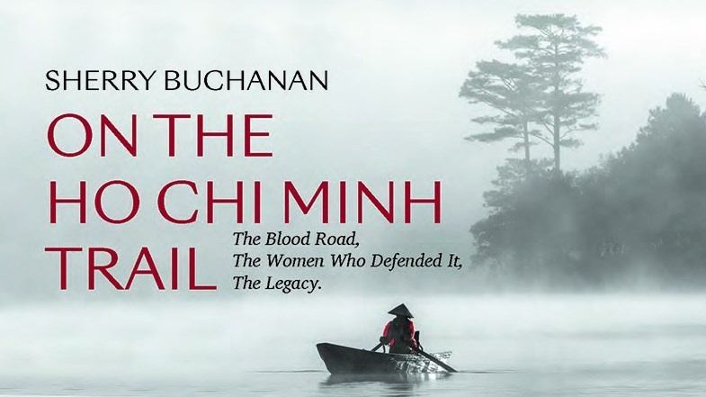 """Sherry Buchanan, author of """"On the Ho Chi Minh Trail,"""" discusses what she learned about the Vietnam War from the Vietnamese women who survived its frontlines."""