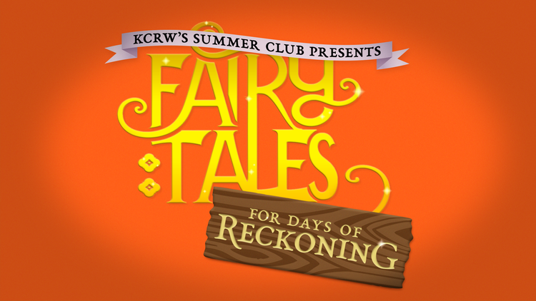 WATCH NOW: Fairytales For Days of Reckoning with special guest KCRW's Steve Chiotakis