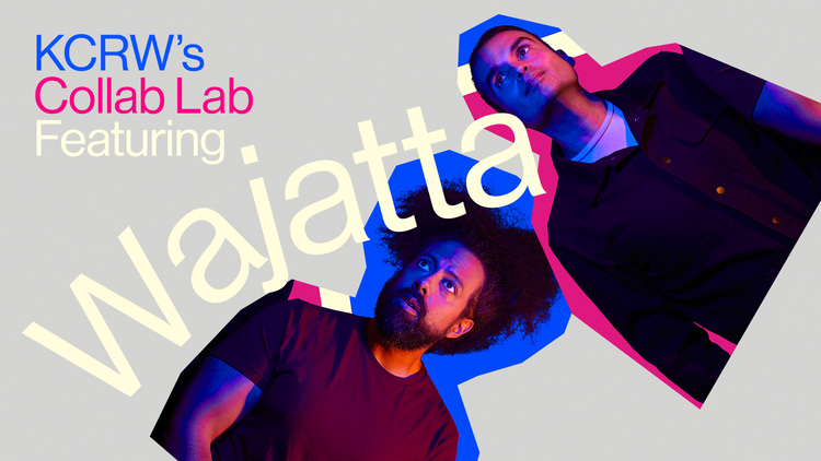 SEPTEMBER 3-13: KCRW's Collab Lab featuring Wajatta