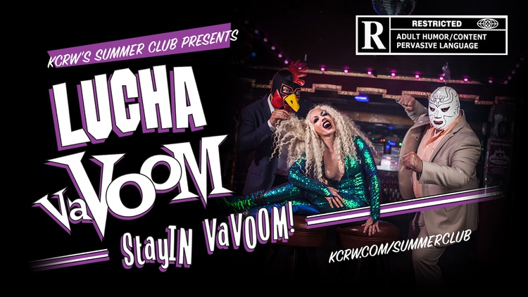 WATCH NOW: Lucha VaVOOM is Stay-In VaVOOM hosted by KCRW's Anthony Valadez
