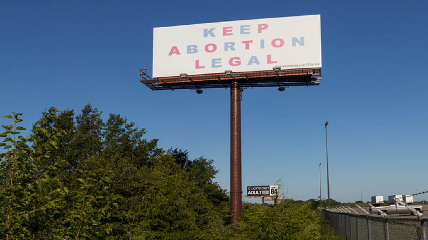 """If you drive along I-70 through Missouri, you'll see site-specific contemporary art displayed on the billboards. What happens when that artwork says """"Keep Abortion Legal""""?"""