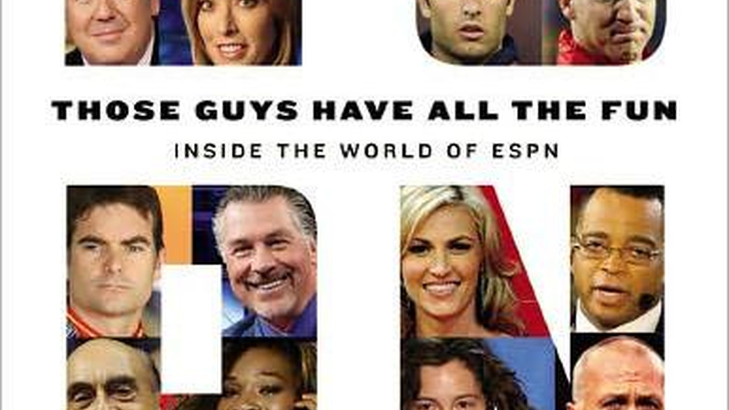 Author James Miller puts ESPN under the microscope in his book Those Guys Have All the Fun: Inside the World of ESPN.