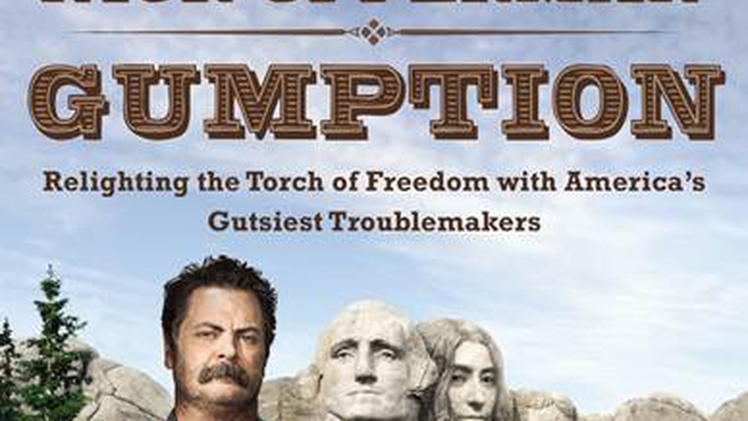 Actor/humorist/author/woodworker Nick Offerman talks about his new book, Gumption: Relighting the Torch of Freedom with America's Gutsiest Troublemakers.