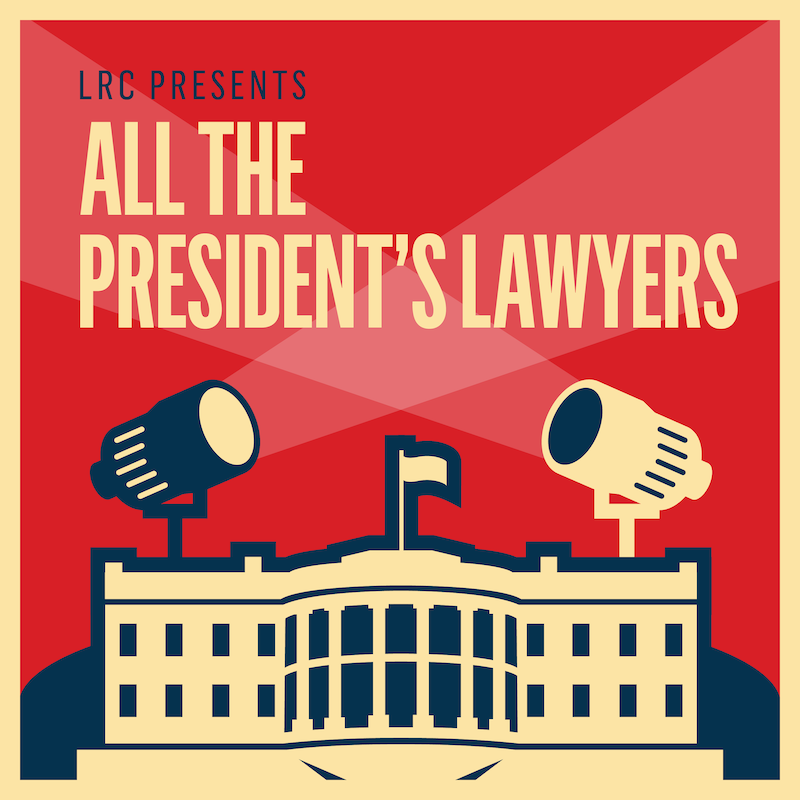 All The Presidents Lawyers