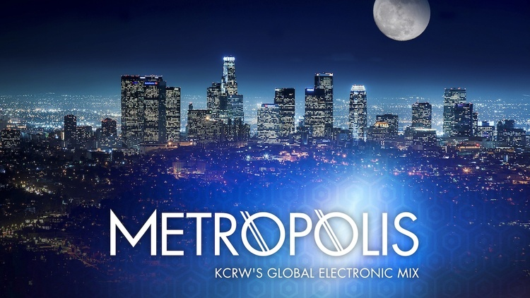 Metropolis playlist, May 8, 2021