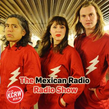 Mexican Radio Radio Show