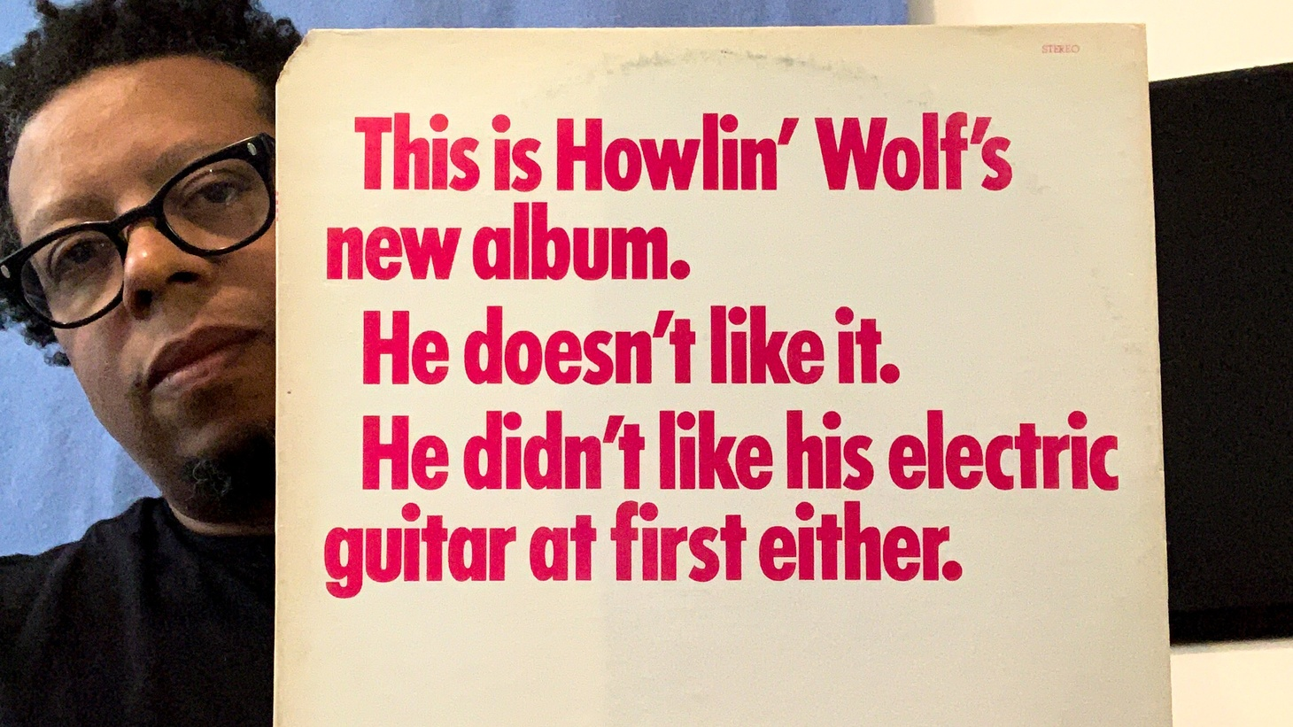 Jeff Parker with the ill-fated Howlin' Wolf album.