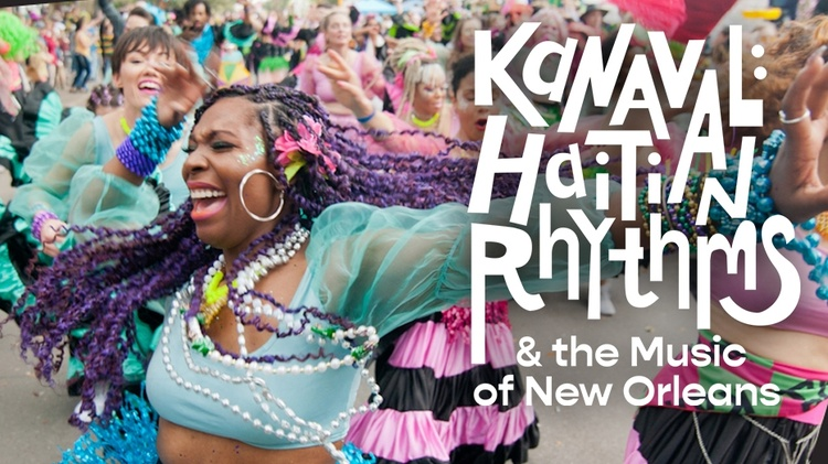 Kanaval: Haitian Rhythms & the Music of New Orleans