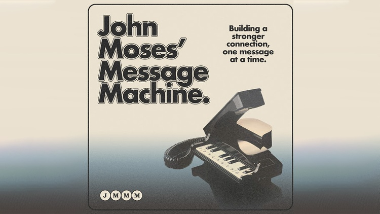 John Moses' Message Machine - Episode 5