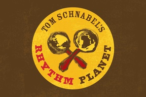 TOM<br>SCHNABEL'S<br>RHYTHM<br>PLANET