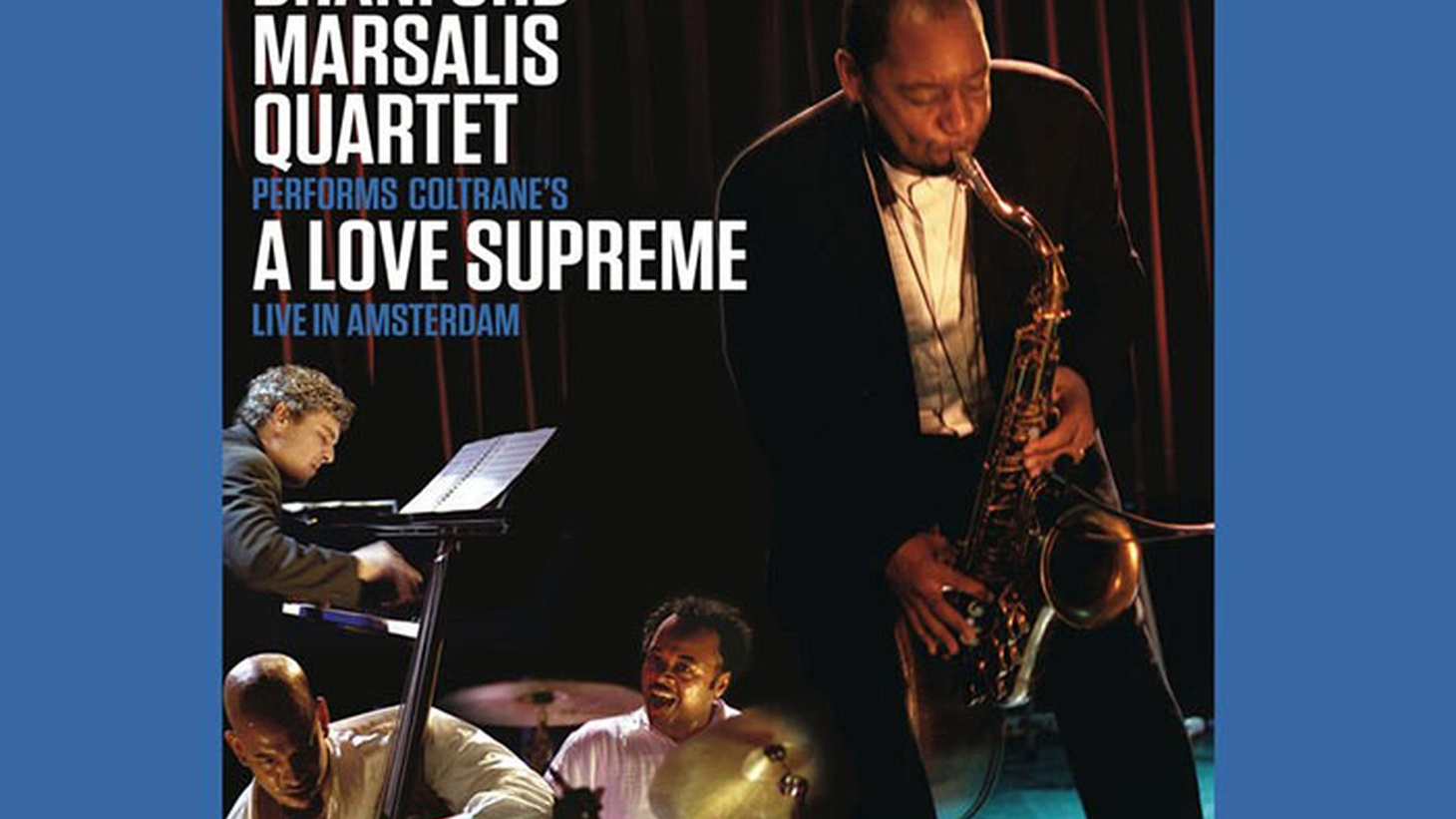 This week, Tom showcases John Coltrane's 1964 masterpiece, A Love Supreme, followed by a remarkable tribute and celebration of this classic by Branford Marsalis's Band, recorded live in Amsterdam in 2003, but only just now released for the first time.