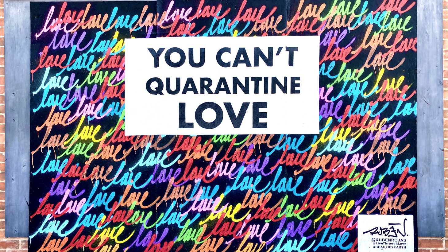 A new mural in Santa Monica says you can't quarantine love. What bright spots from the pandemic do you hope will last?
