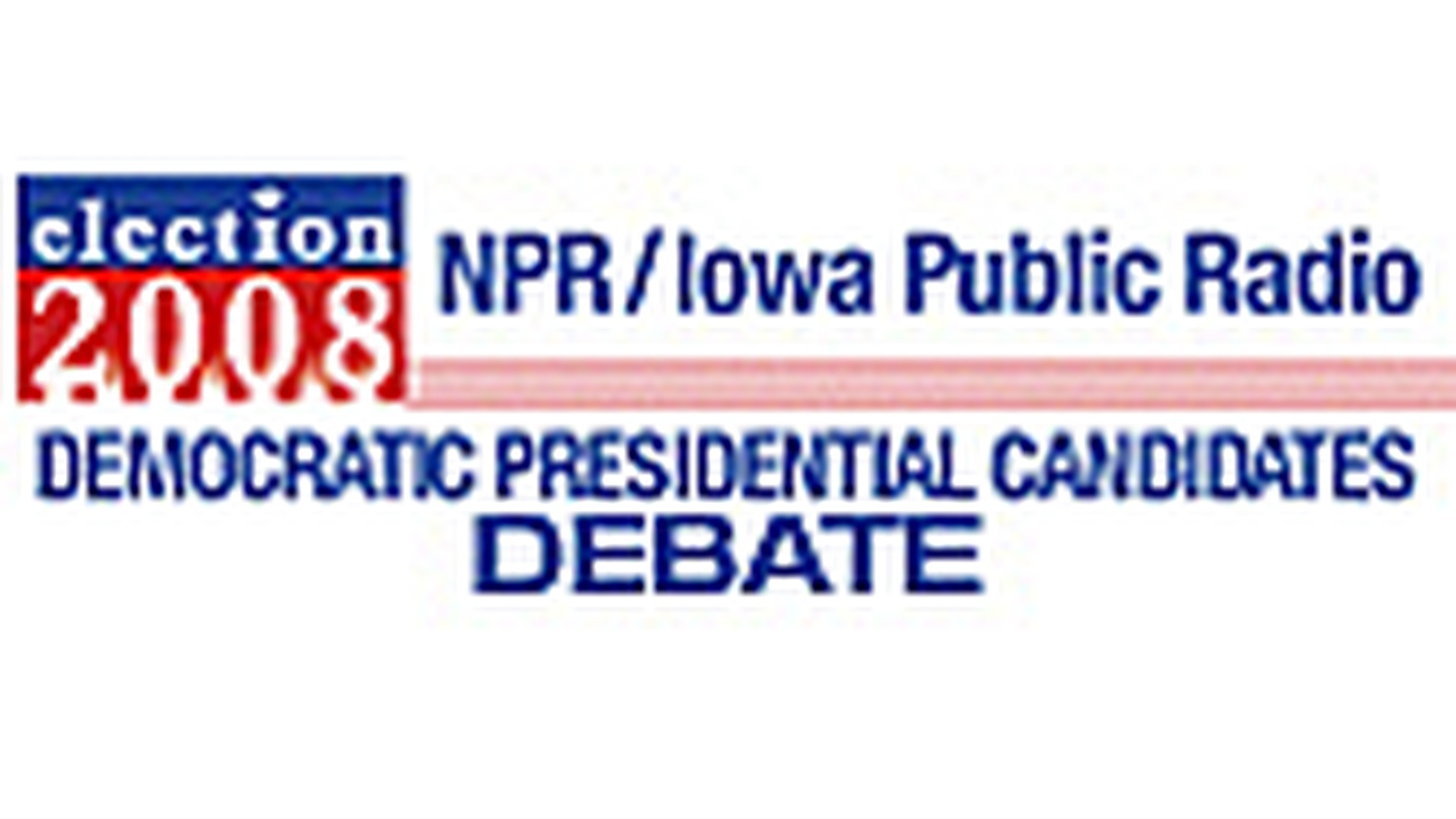 KCRW will broadcast the National Public Radio News and Iowa Public Radio national Democratic Presidential debate live from 11am to 1pm Pacific Time. All major Democratic candidates are confirmed to attend. The debate will be moderated by NPR's Steve Inskeep, Michele Norris and Robert Siegel.   The debate will pre-empt (the live broadcast of Tuesday's) To the Point as well as the last hour of Morning Becomes Eclectic.