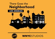 KCRW Selects: There Goes the Neighborhood