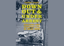 Skid Row: Down, Out and Under Arrest