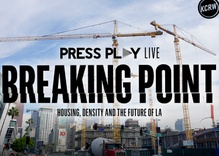 Breaking Point: Housing, density and the future of LA