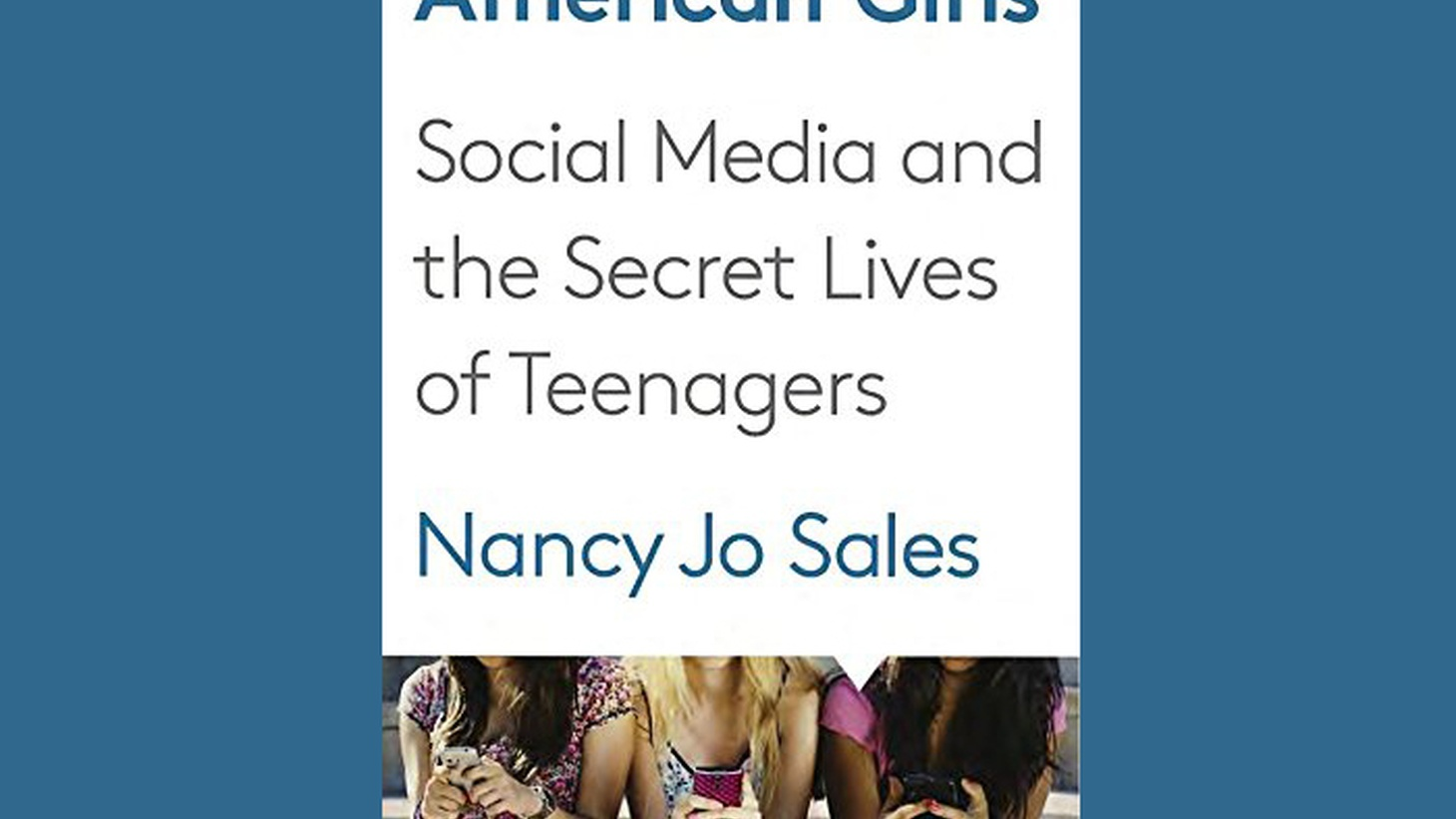 By some estimates, American teenage girls spend anywhere from 9 to 11 hours a day consuming media. They send up to 100 texts a day. What is it that they're seeing and sending? Vanity Fair reporter Nancy Jo Sales spent two and a half years interviewing teens across the country and wrote about it in her new book  American Girls.