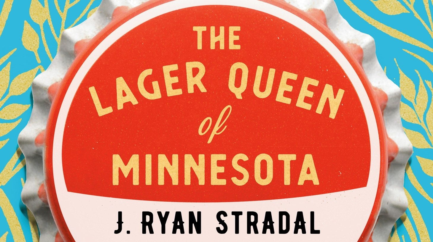 """The cover of """"The Lager Queen of Minnesota."""""""