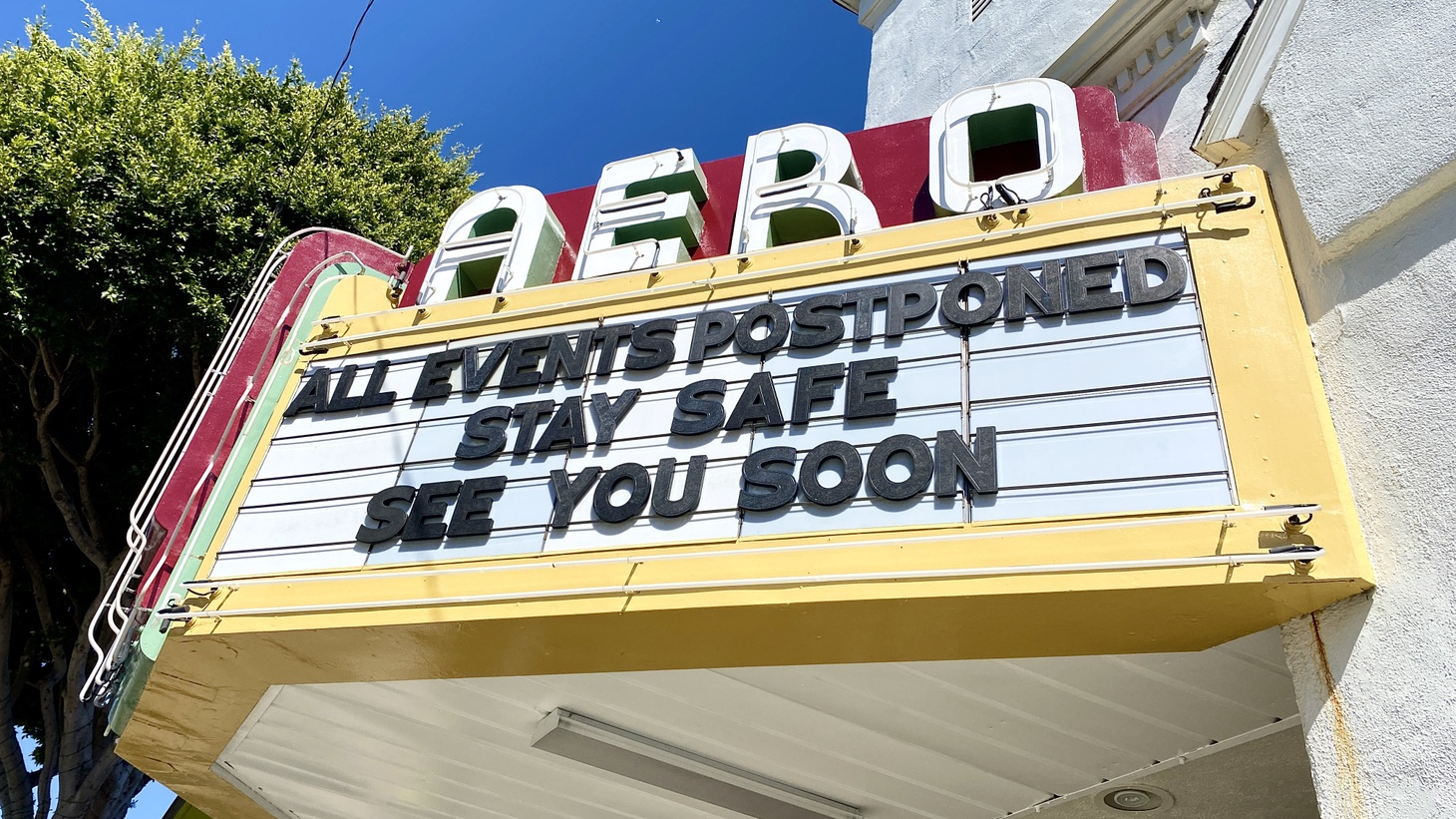 "The Aero Theater in Santa Monica has been closed during the COVID-19 pandemic. Their message to patrons: ""All live events postponed. Stay safe. See you soon."""