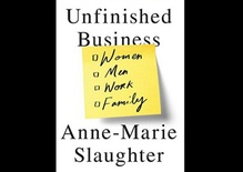 Anne-Marie Slaughter's Unfinished Business