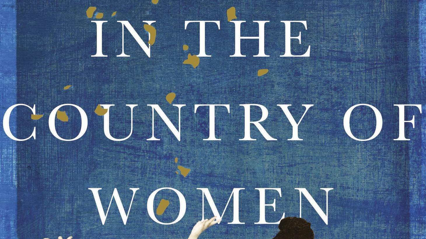 """The cover photo of """"In the Country of Women."""""""