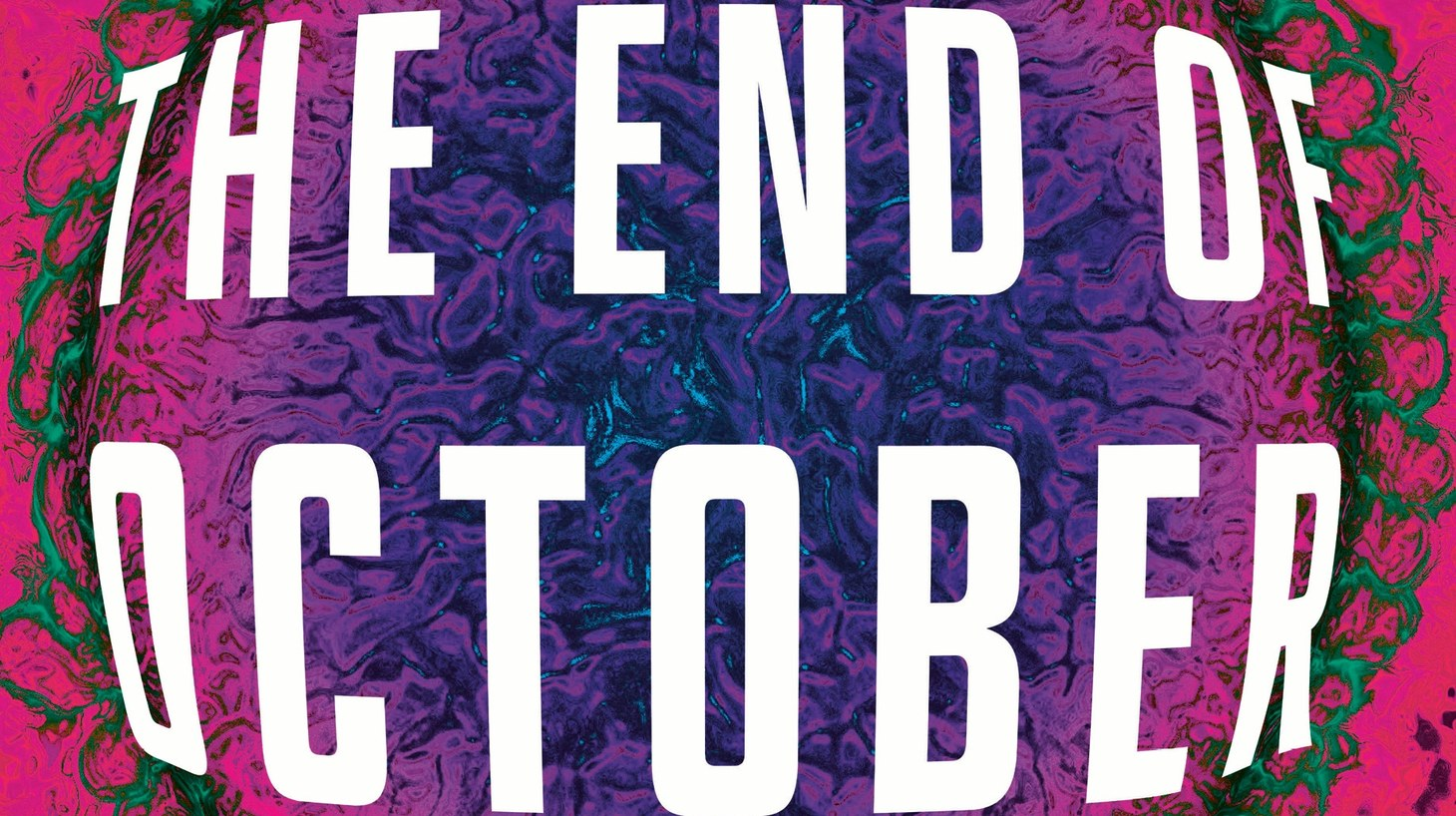 """The new novel """"The End of October"""" is about a deadly novel virus that pops up in Asia and spreads quickly around the world."""