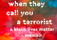 'When They Call You a Terrorist' -- reflections from a Black Lives Matter co-founder