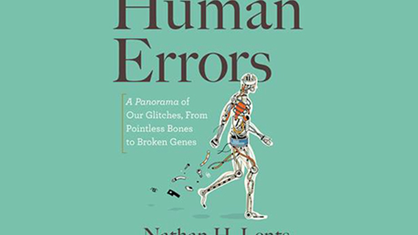 "The new book ""Human Errors"" looks at flaws in our bodies, why we have them, and what's possibly in store for our future."