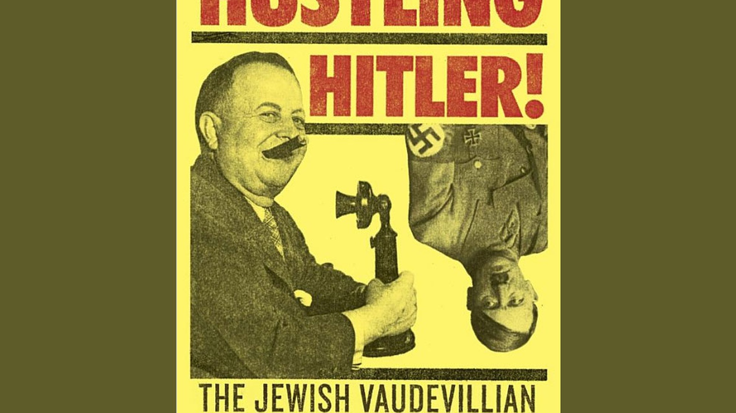 "Hustling Hitler  is subtitled ""The Jewish Vaudevillian Who Fooled the Führer."" That's accurate as far as it goes. But when he died, the obituary in Variety described Freeman Bernstein as a con man -- with a heart of gold. He was much more than a vaudevillian."