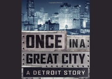 Detroit's Rise and Fall … and Rise?