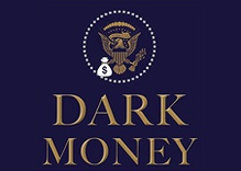 'Dark Money' and the Koch Brothers' Political Machine