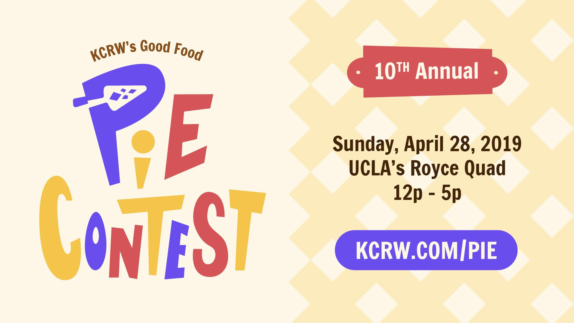 KCRW's 10th Annual Good Food Pie Contest